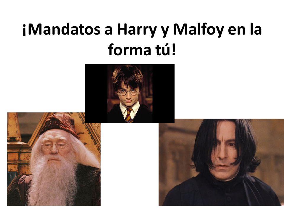 ¡Mandatos a Harry y Malfoy en la forma tú!