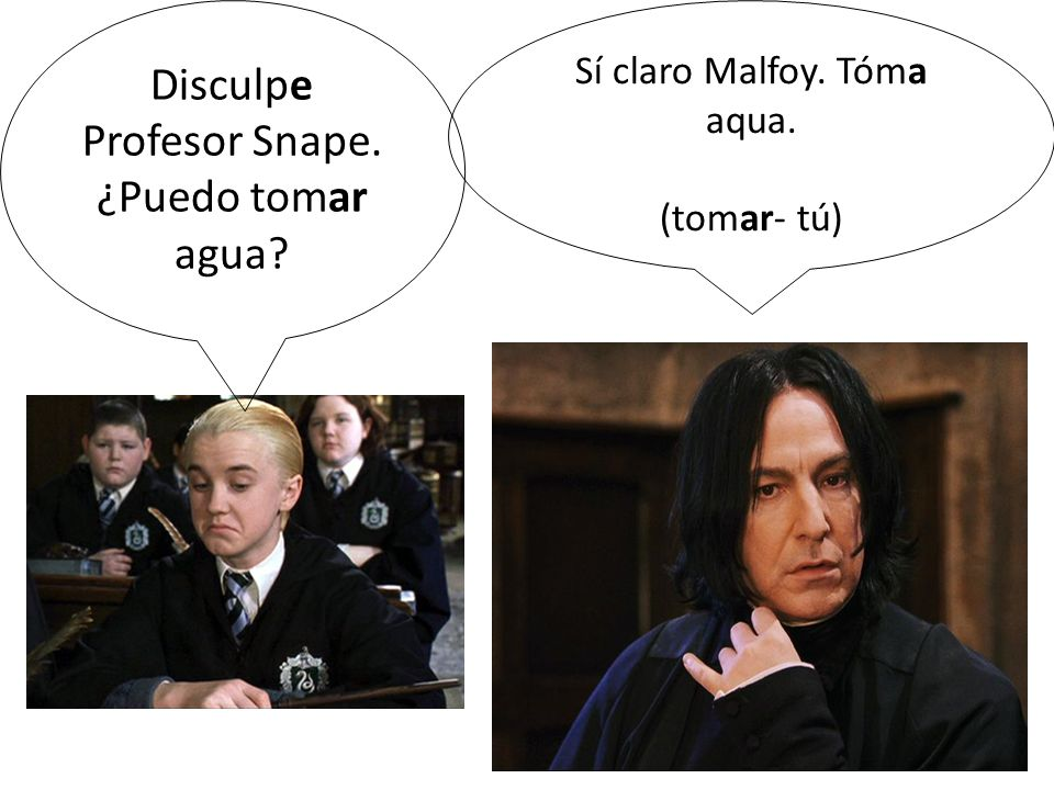 Disculpe Profesor Snape. ¿Puedo tomar agua