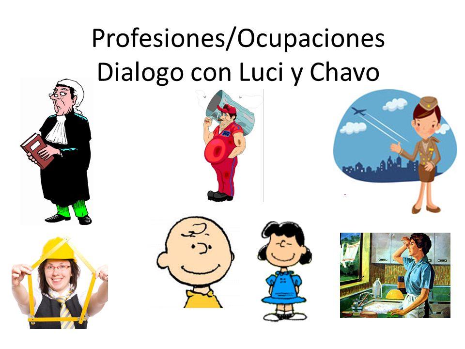 Profesiones/Ocupaciones Dialogo con Luci y Chavo