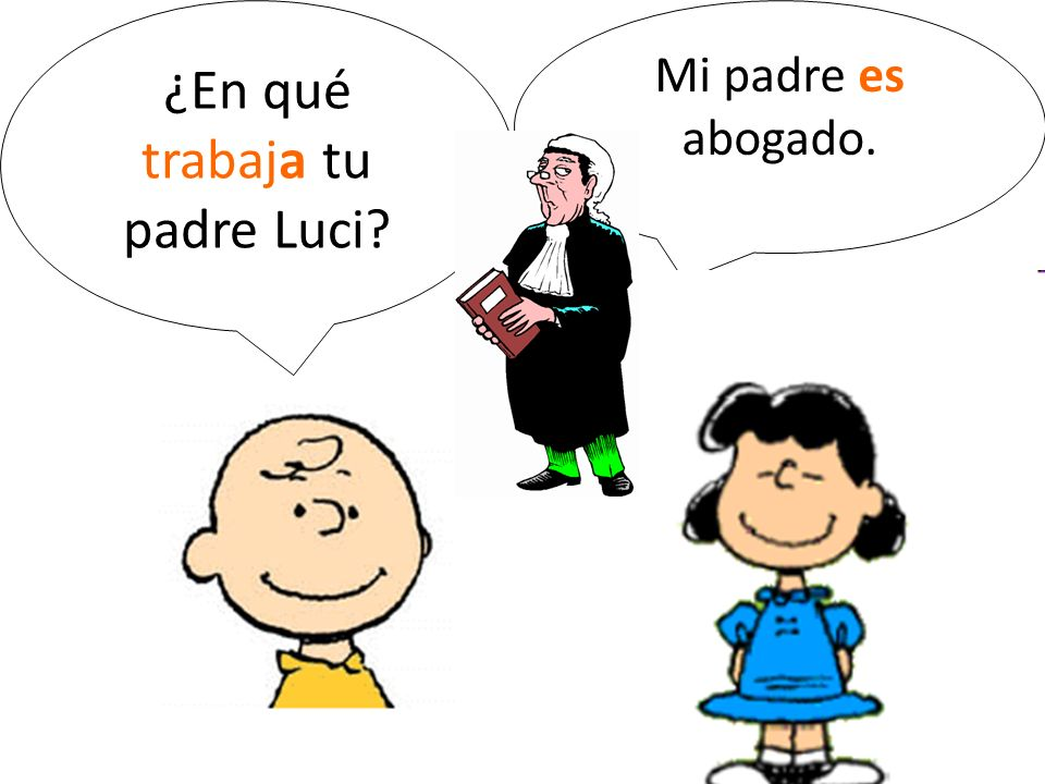 ¿En qué trabaja tu padre Luci