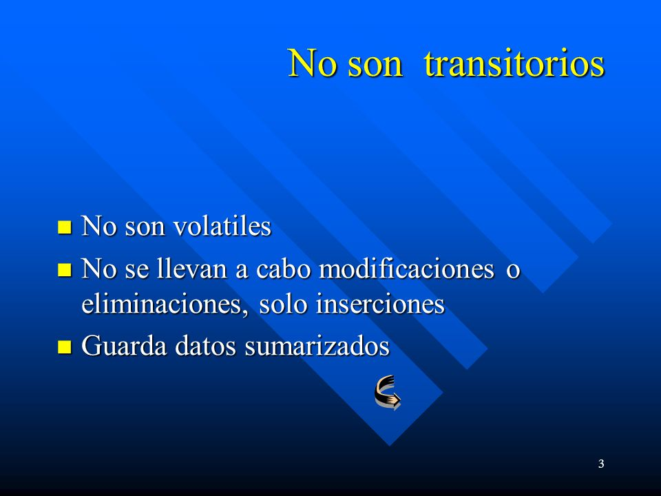 No son transitorios No son volatiles