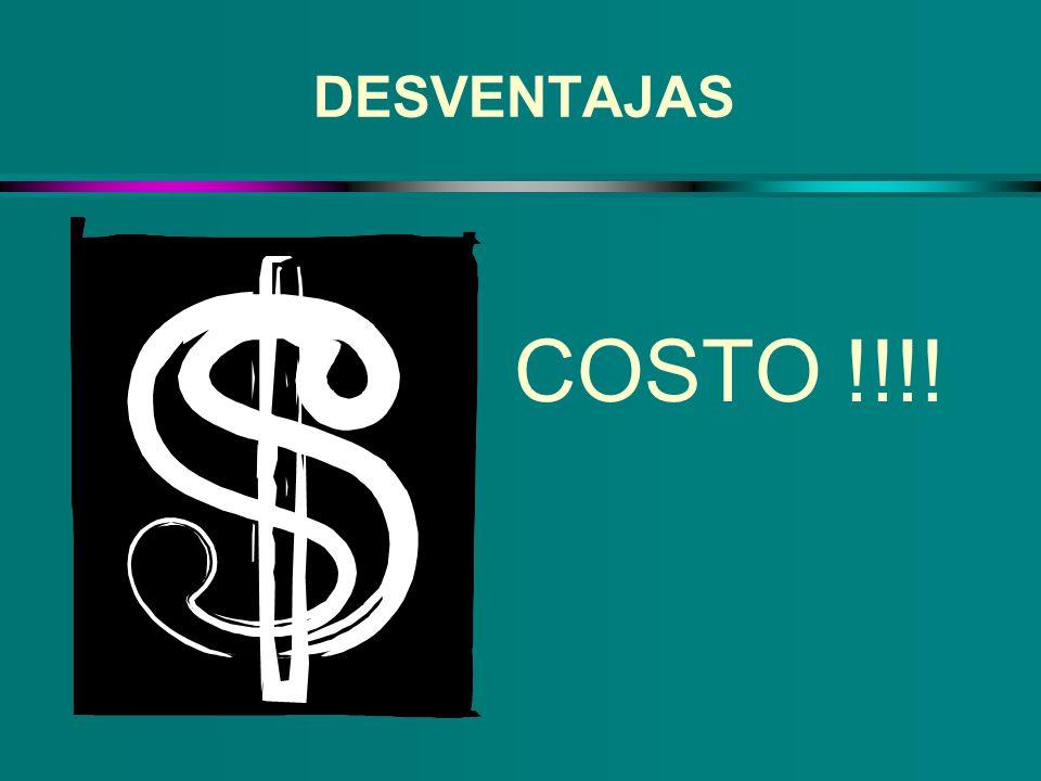 DESVENTAJAS COSTO !!!!