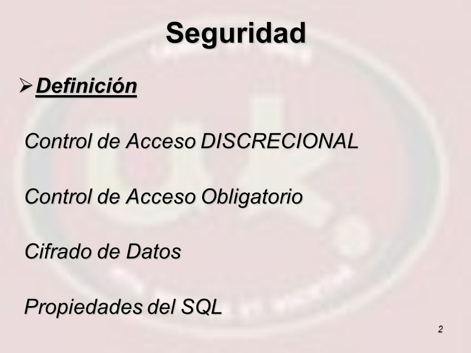 Seguridad Definición Control de Acceso DISCRECIONAL
