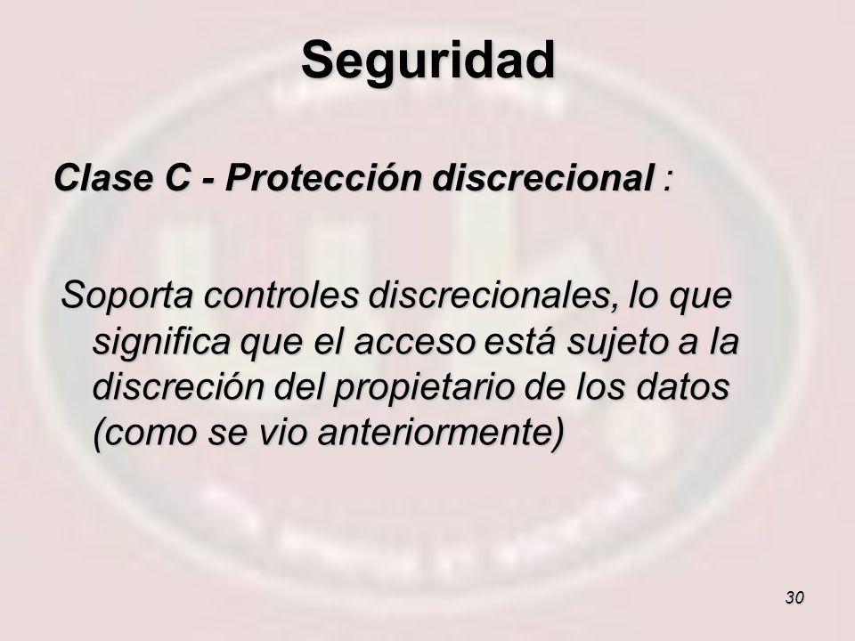 Seguridad Clase C - Protección discrecional :