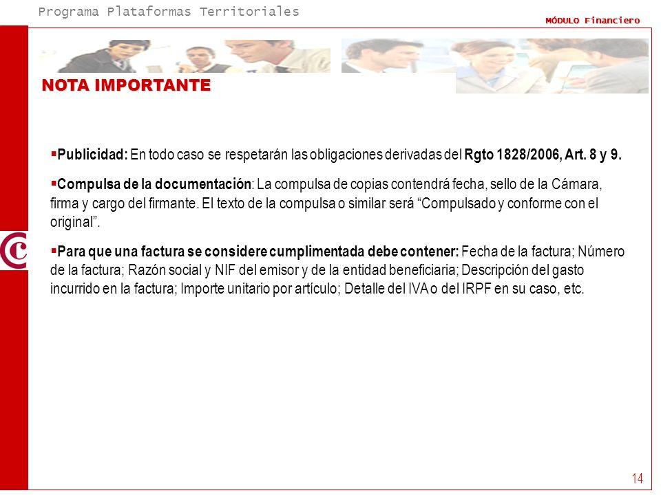 NOTA IMPORTANTE Publicidad: En todo caso se respetarán las obligaciones derivadas del Rgto 1828/2006, Art. 8 y 9.