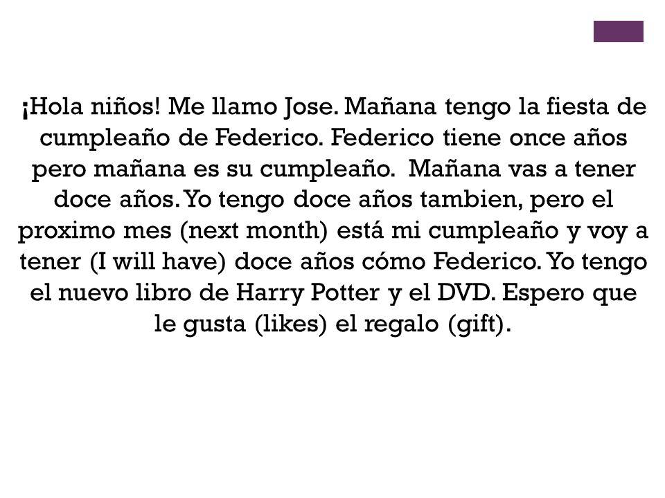 ¡Hola niños. Me llamo Jose