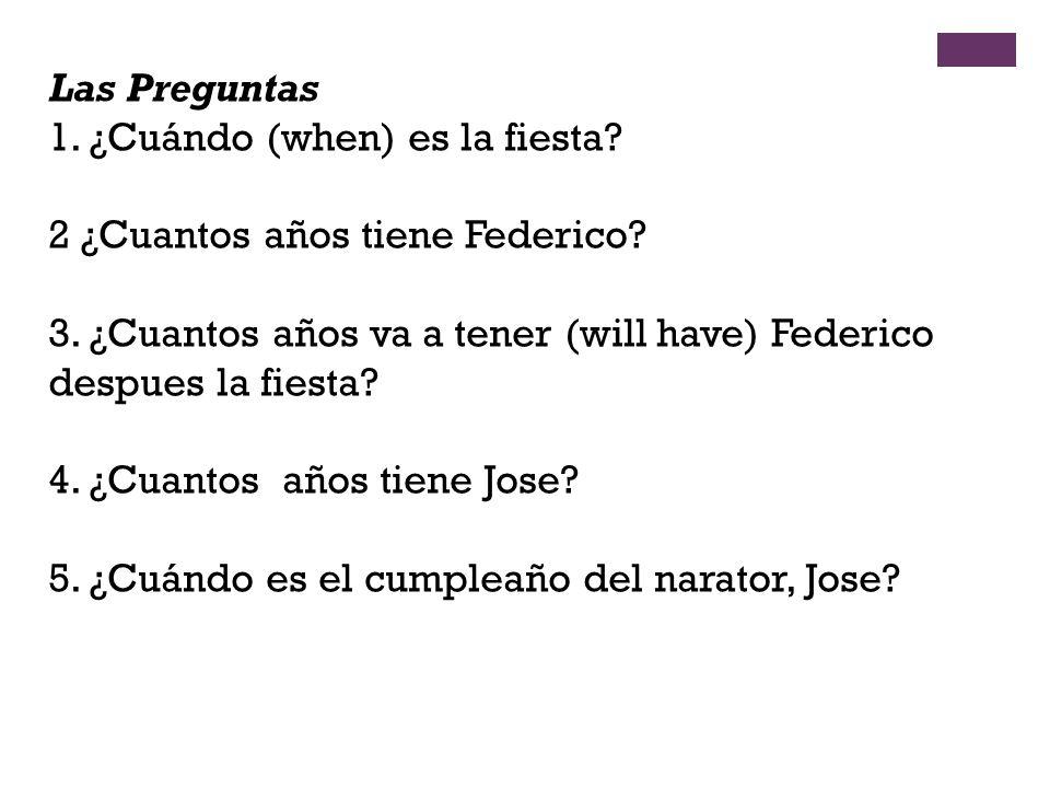 1. ¿Cuándo (when) es la fiesta 2 ¿Cuantos años tiene Federico