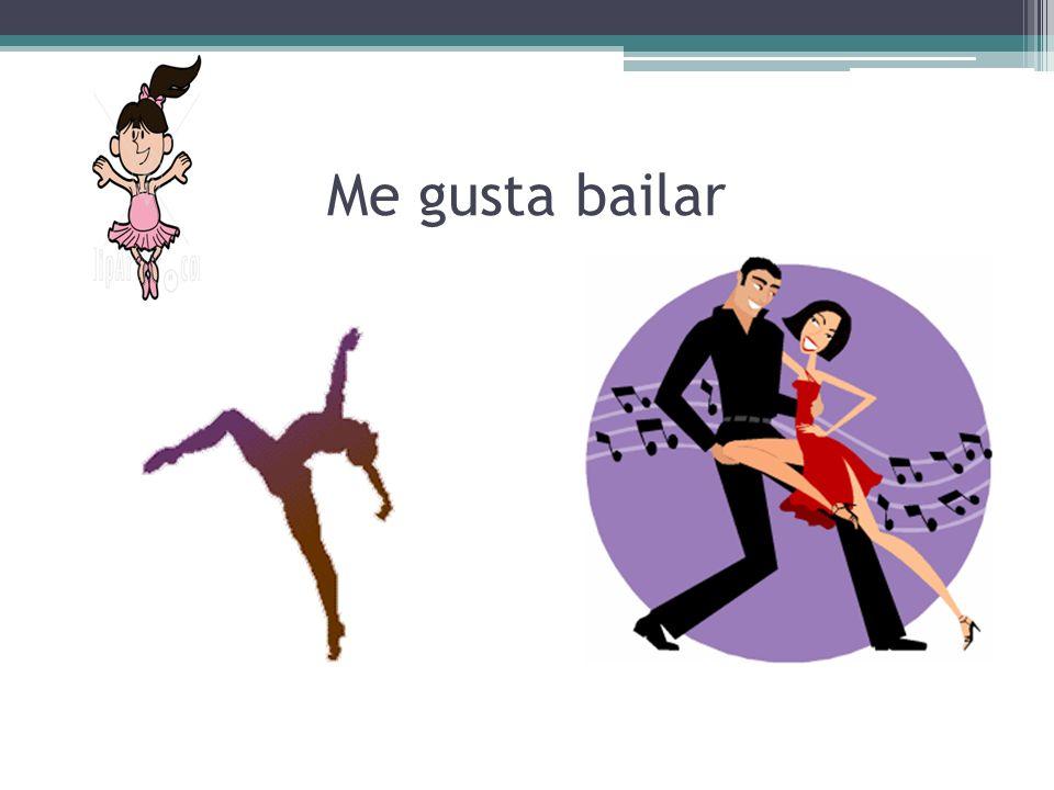 Me gusta bailar