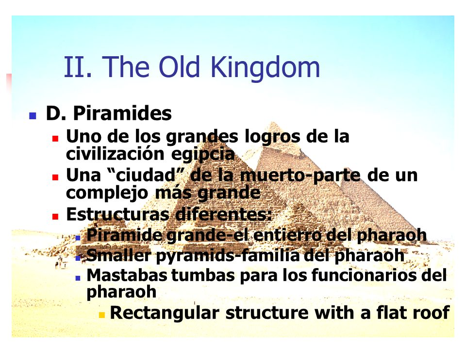 II. The Old Kingdom D. Piramides