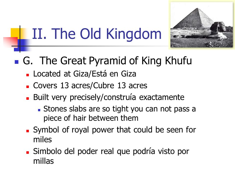 II. The Old Kingdom G. The Great Pyramid of King Khufu