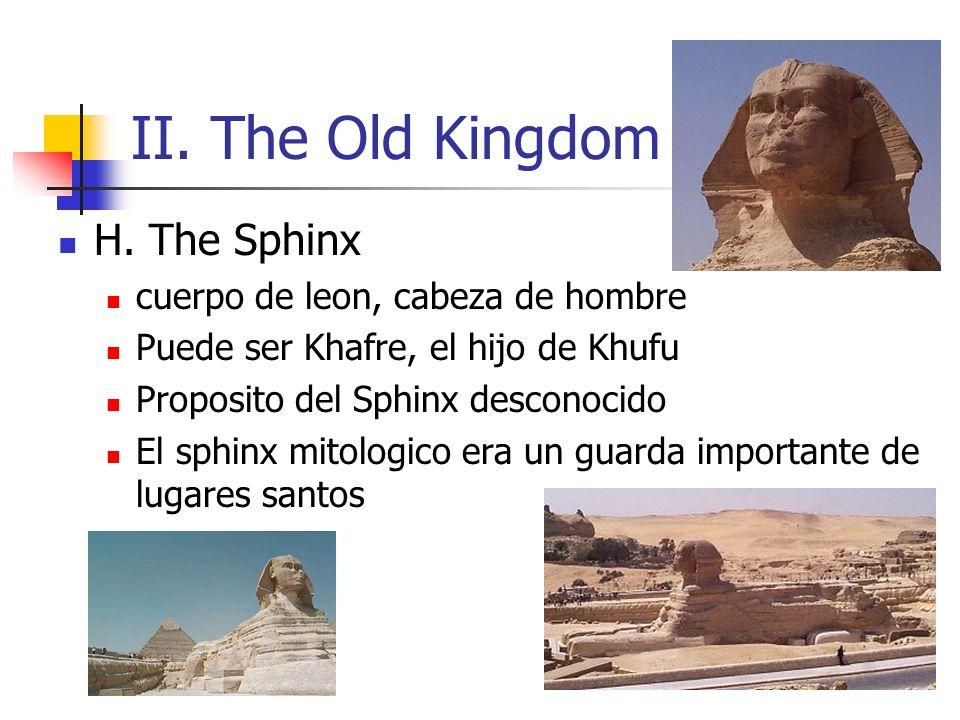 II. The Old Kingdom H. The Sphinx cuerpo de leon, cabeza de hombre
