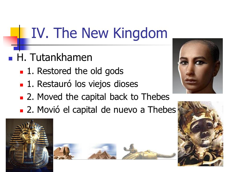IV. The New Kingdom H. Tutankhamen 1. Restored the old gods