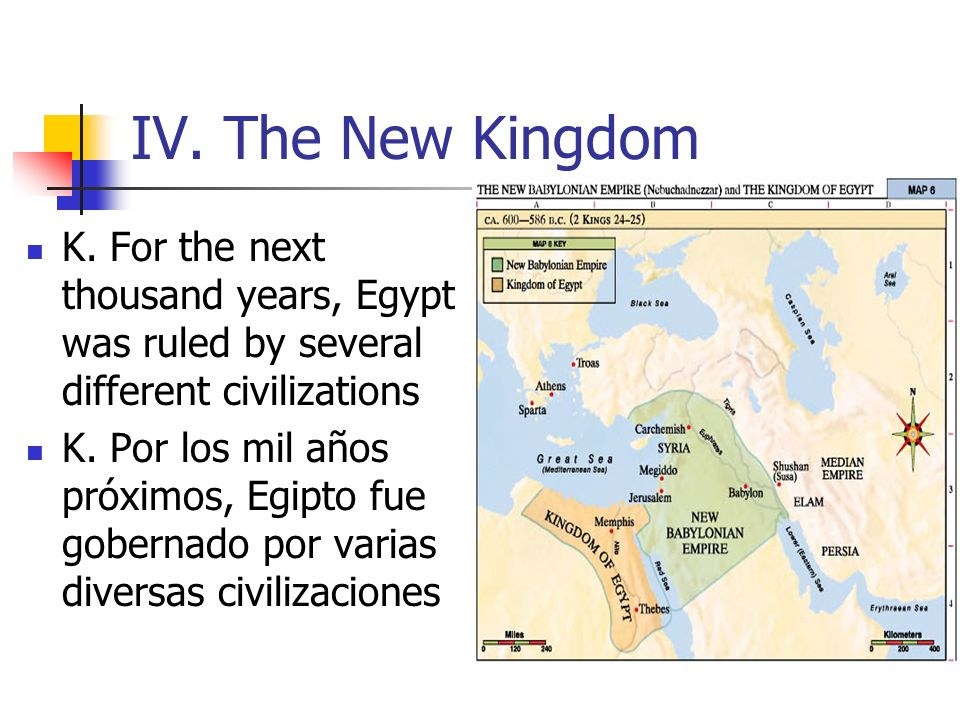 IV. The New Kingdom K. For the next thousand years, Egypt was ruled by several different civilizations.