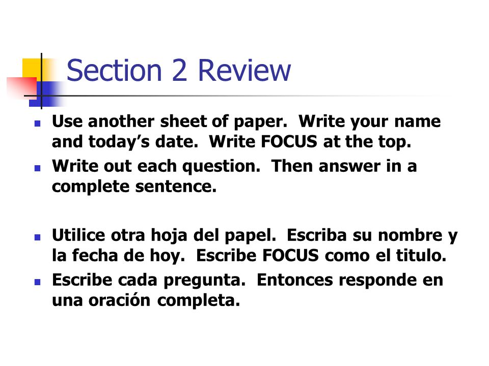 Section 2 Review Use another sheet of paper. Write your name and today's date. Write FOCUS at the top.