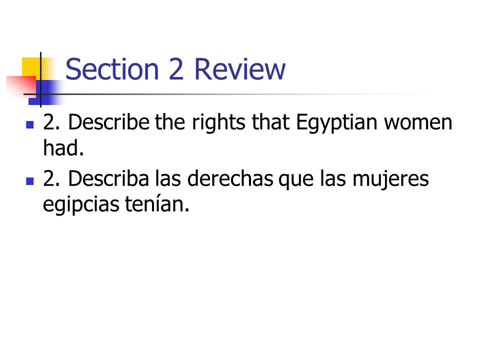 Section 2 Review 2. Describe the rights that Egyptian women had.