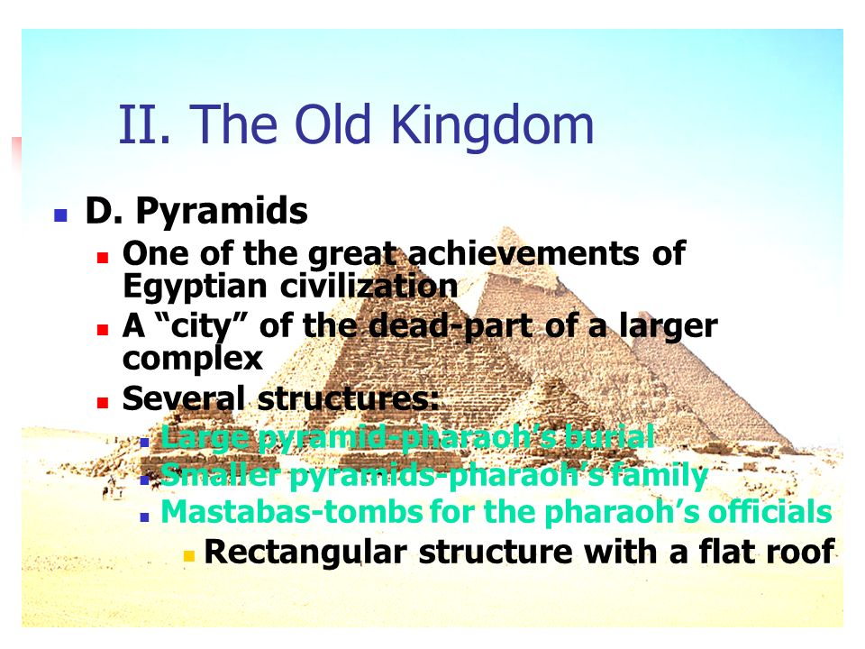 II. The Old Kingdom D. Pyramids