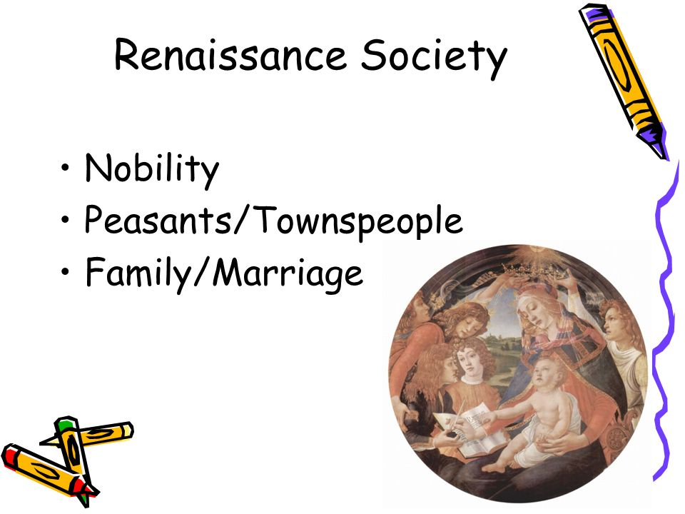 Renaissance Society Nobility Peasants/Townspeople Family/Marriage