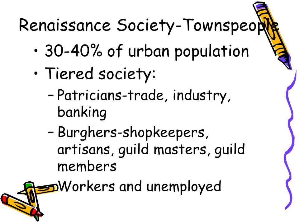 Renaissance Society-Townspeople