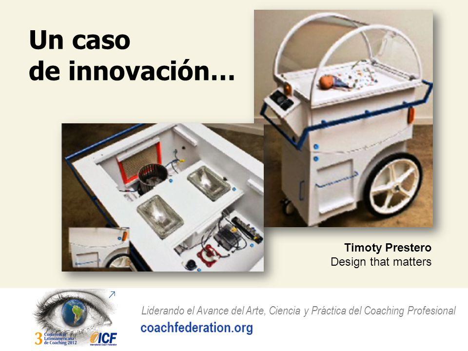 Un caso de innovación… Timoty Prestero Design that matters
