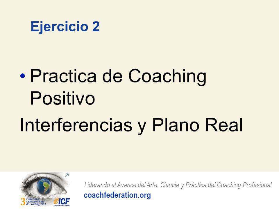 Practica de Coaching Positivo Interferencias y Plano Real