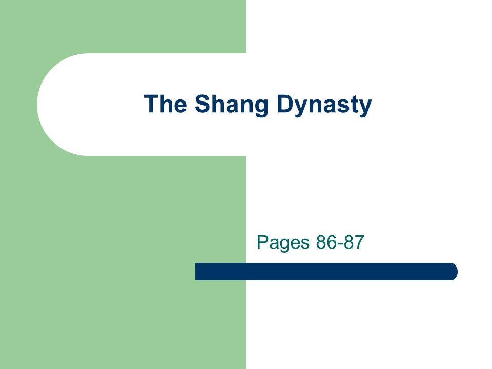 The Shang Dynasty Pages 86-87