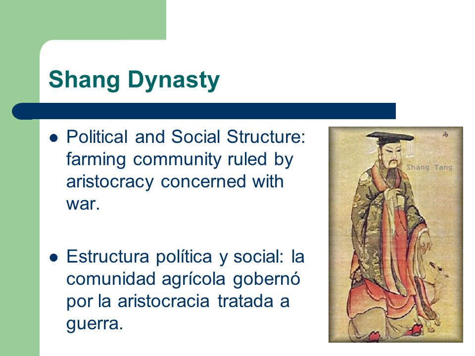 Shang DynastyPolitical and Social Structure: farming community ruled by aristocracy concerned with war.