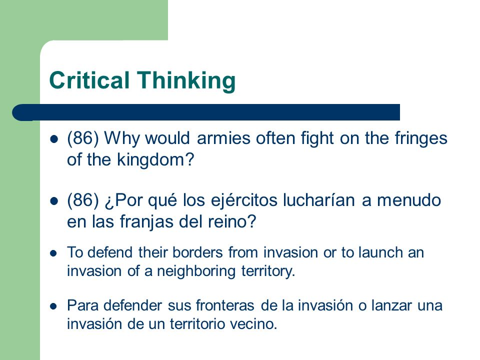 Critical Thinking (86) Why would armies often fight on the fringes of the kingdom