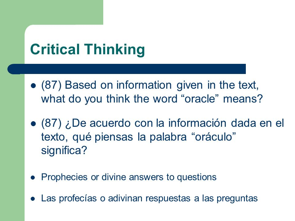 Critical Thinking (87) Based on information given in the text, what do you think the word oracle means