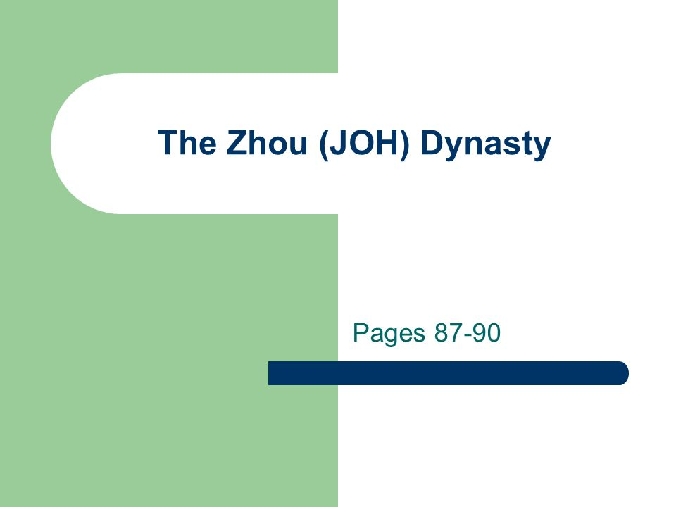 The Zhou (JOH) Dynasty Pages 87-90