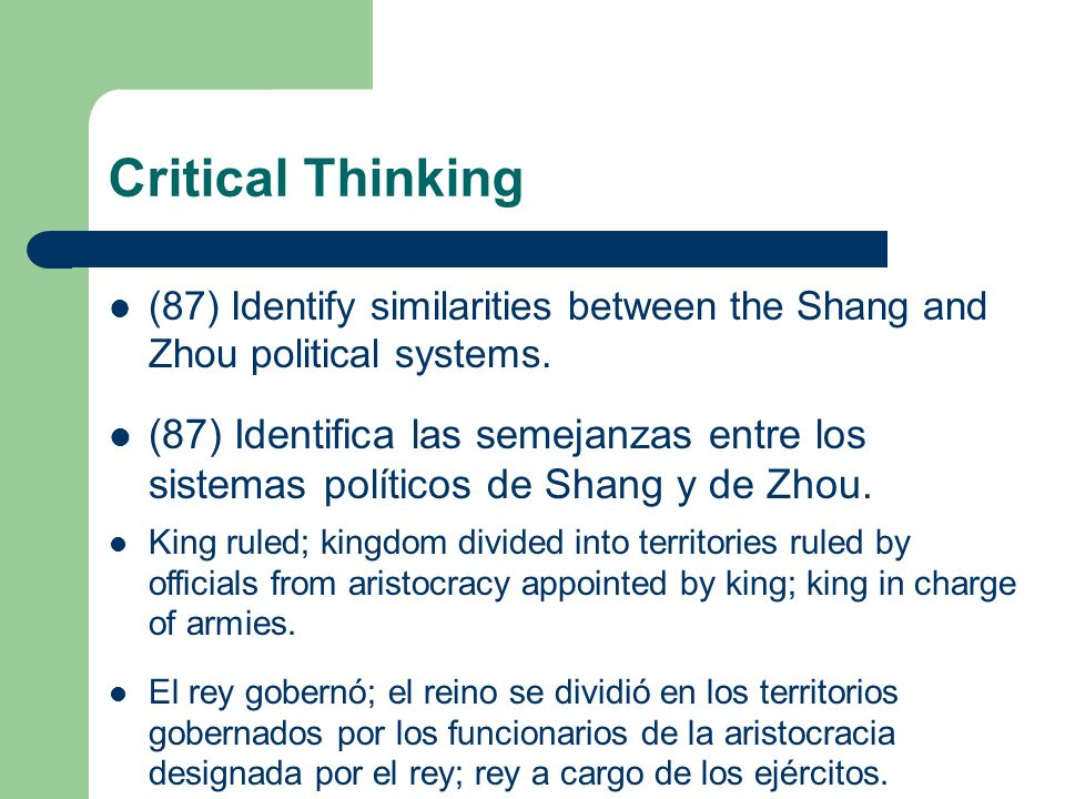 Critical Thinking (87) Identify similarities between the Shang and Zhou political systems.
