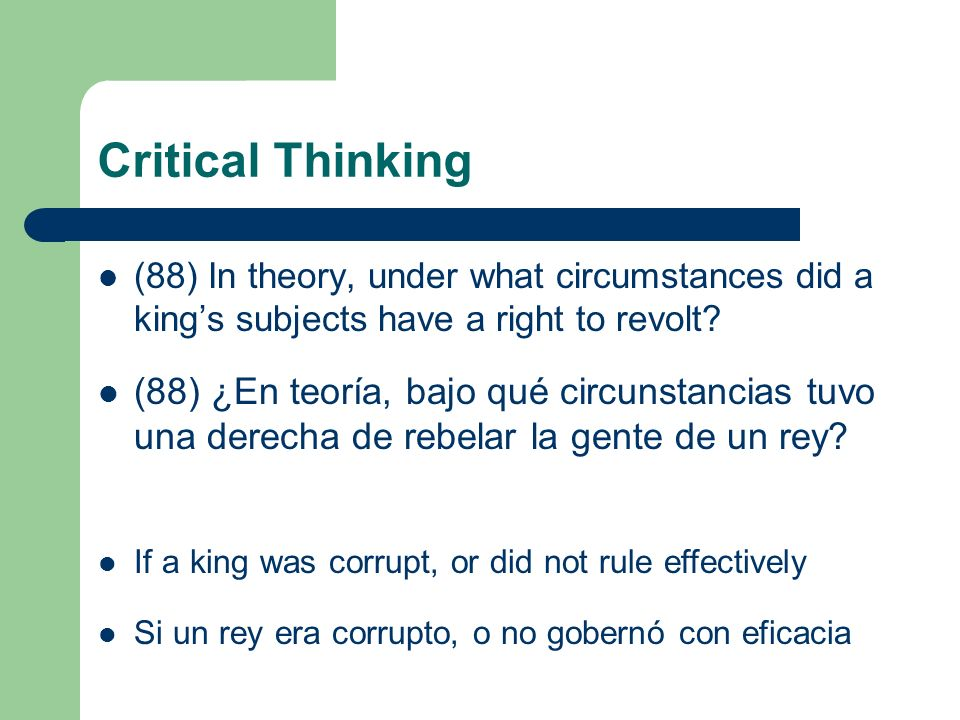 Critical Thinking (88) In theory, under what circumstances did a king's subjects have a right to revolt