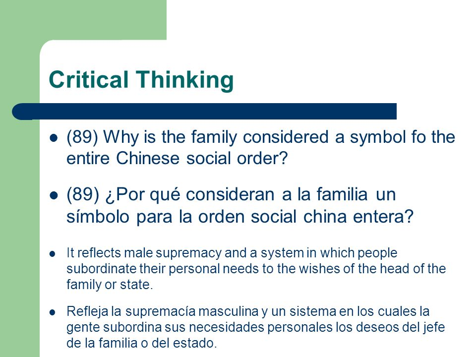 Critical Thinking (89) Why is the family considered a symbol fo the entire Chinese social order