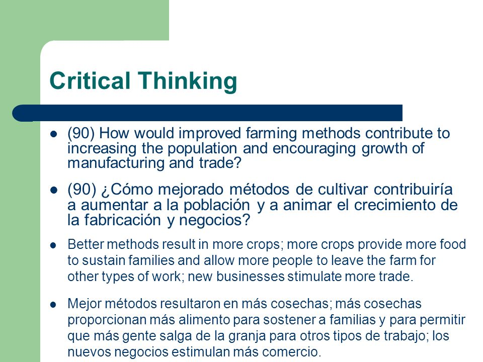 Critical Thinking (90) How would improved farming methods contribute to increasing the population and encouraging growth of manufacturing and trade