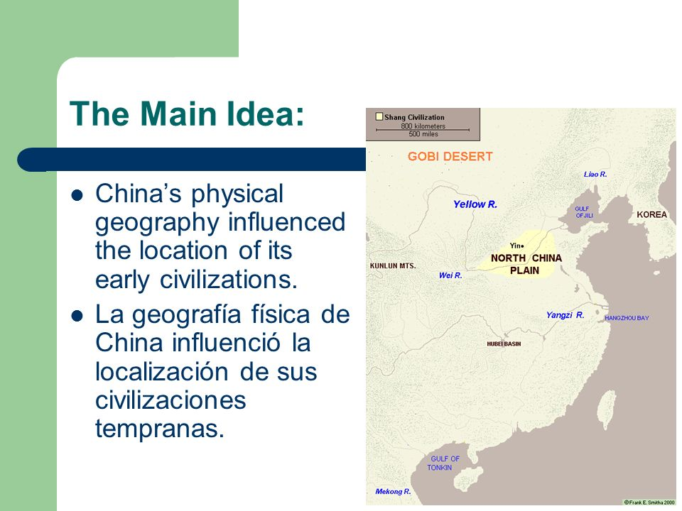 The Main Idea:China's physical geography influenced the location of its early civilizations.