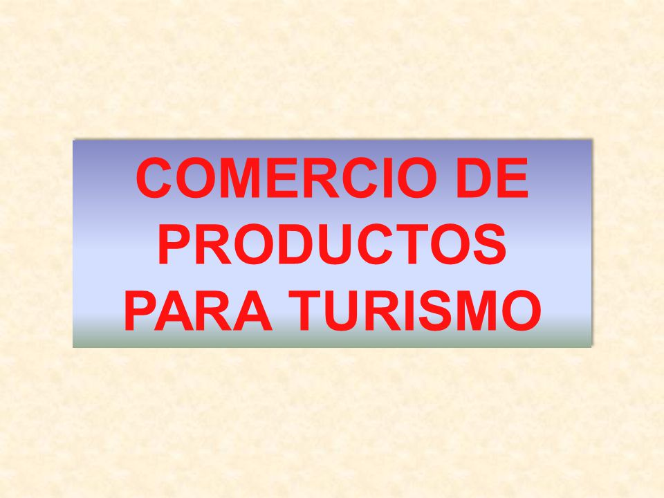 COMERCIO DE PRODUCTOS PARA TURISMO