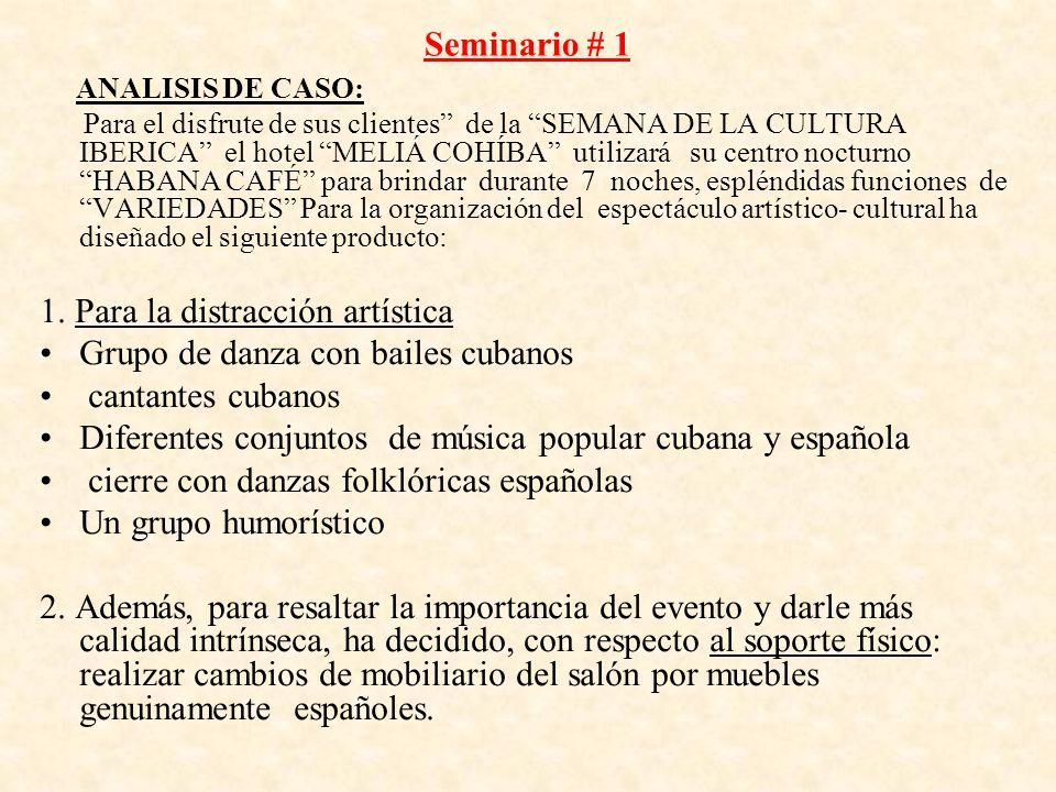 1. Para la distracción artística Grupo de danza con bailes cubanos