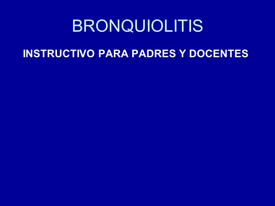 BRONQUIOLITIS INSTRUCTIVO PARA PADRES Y DOCENTES