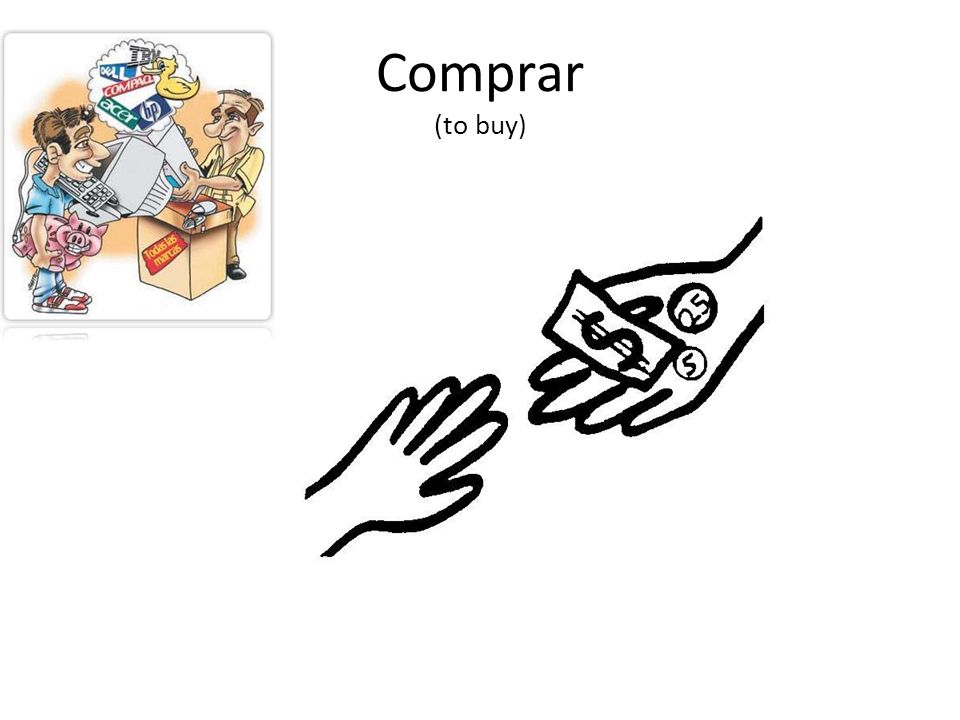 Comprar (to buy)