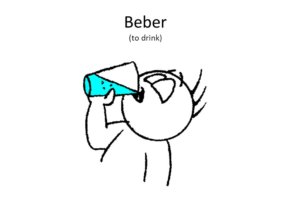 Beber (to drink)