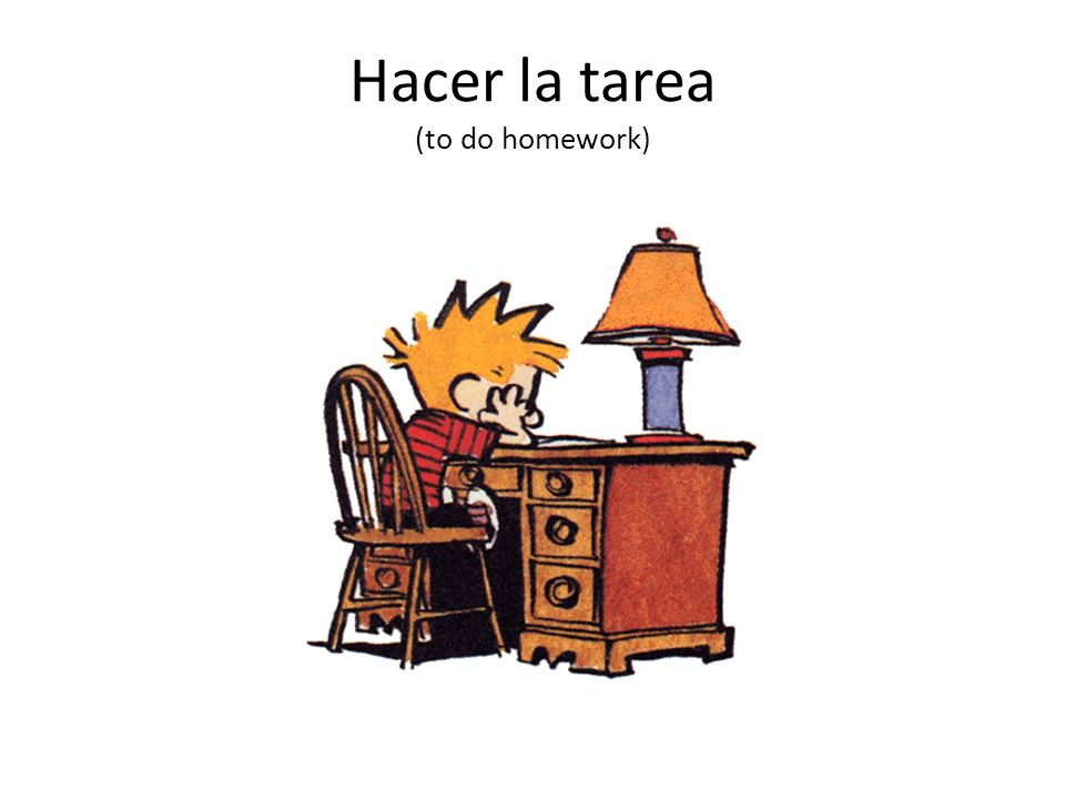 Hacer la tarea (to do homework)