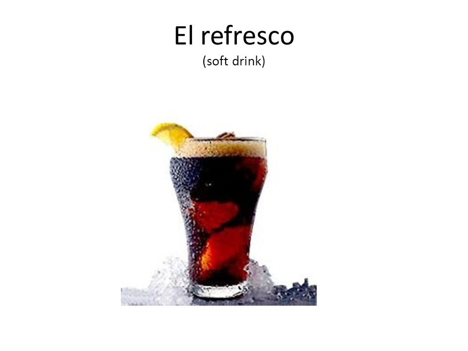 El refresco (soft drink)
