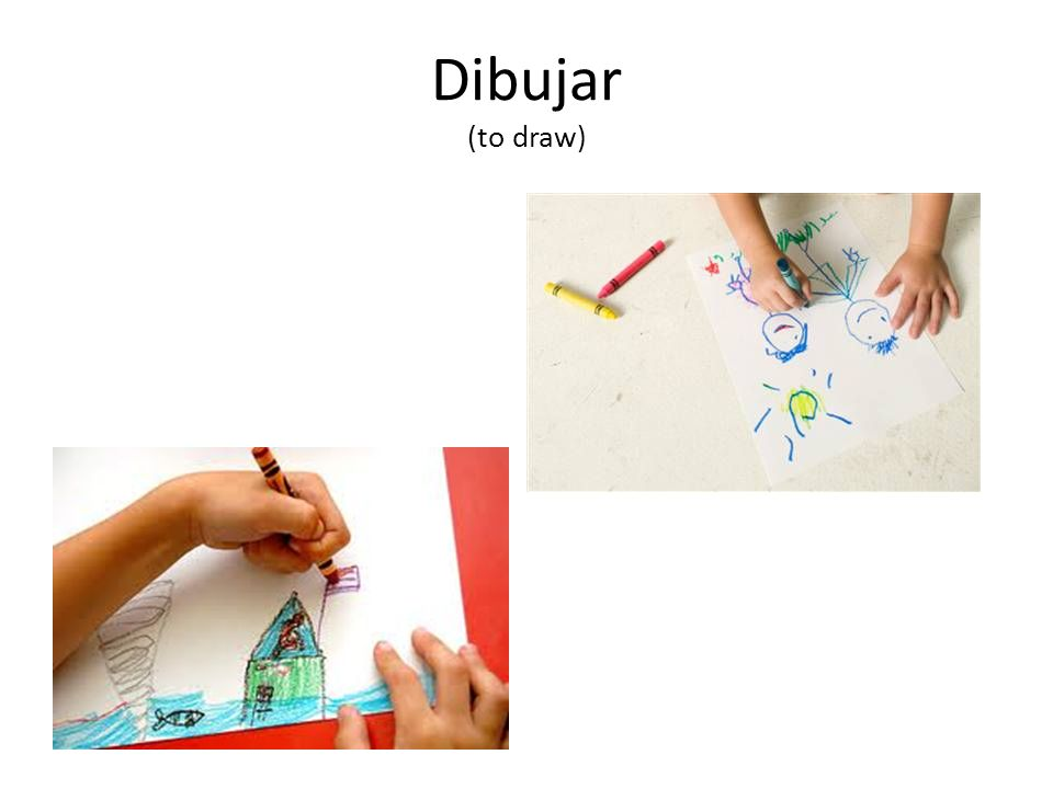 Dibujar (to draw)