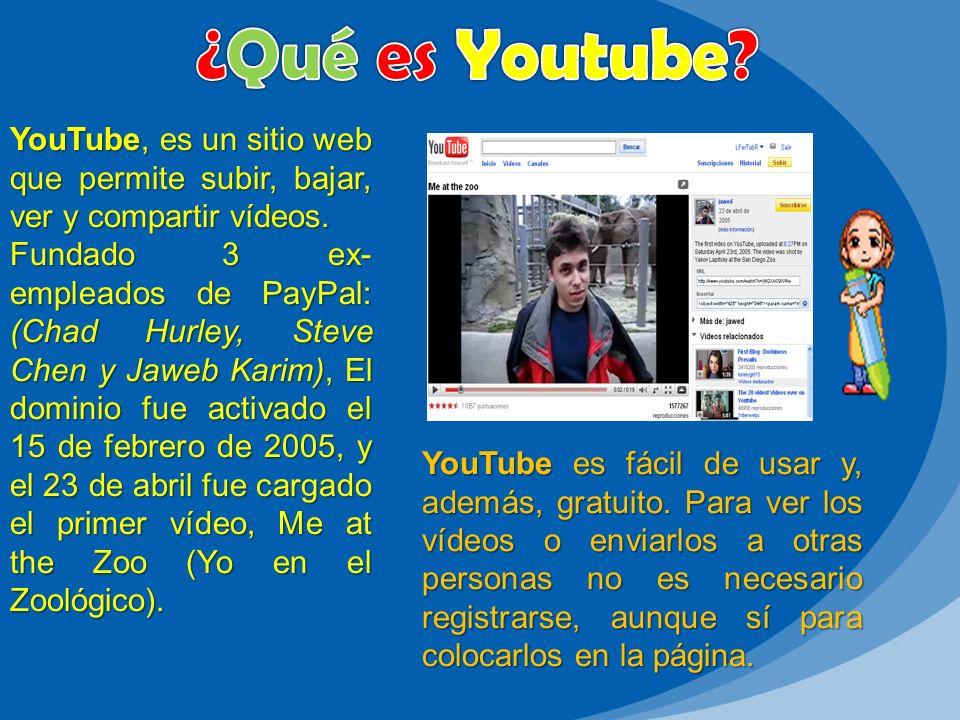 ¿Qué es Youtube YouTube, es un sitio web que permite subir, bajar, ver y compartir vídeos.