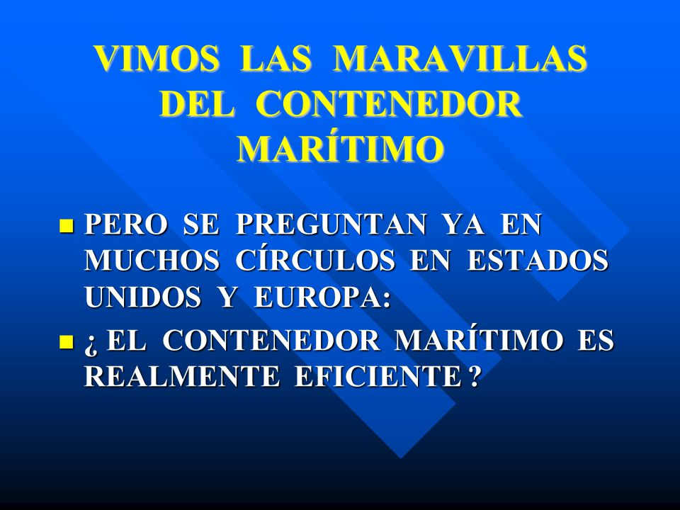 VIMOS LAS MARAVILLAS DEL CONTENEDOR MARÍTIMO