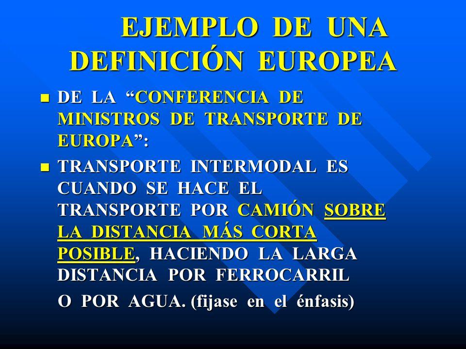EJEMPLO DE UNA DEFINICIÓN EUROPEA