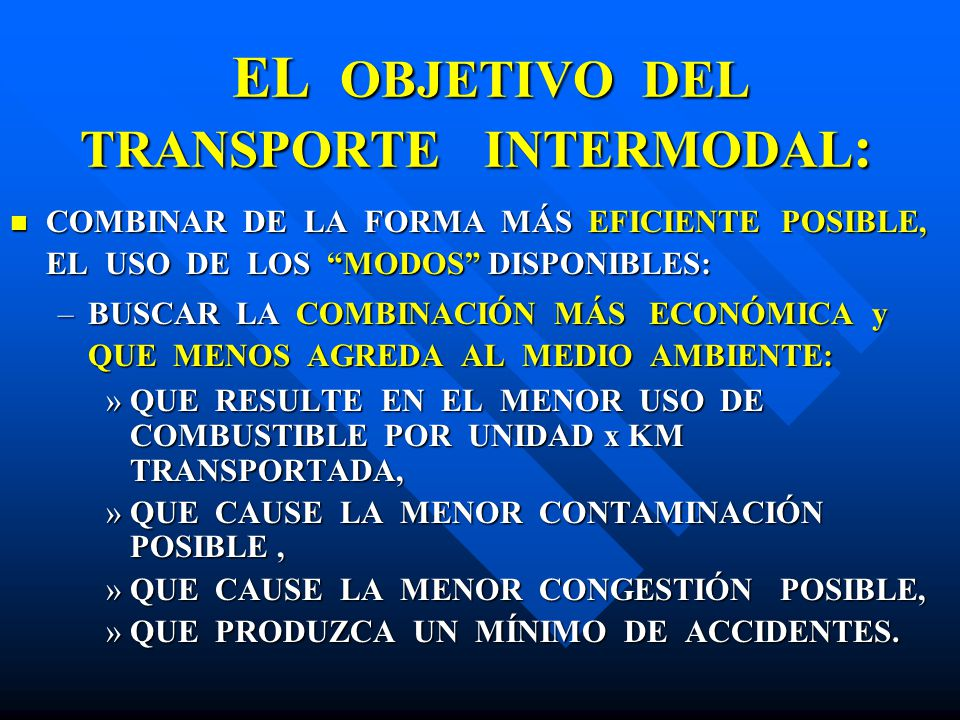 EL OBJETIVO DEL TRANSPORTE INTERMODAL: