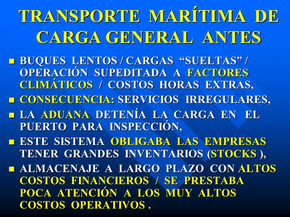 TRANSPORTE MARÍTIMA DE CARGA GENERAL ANTES