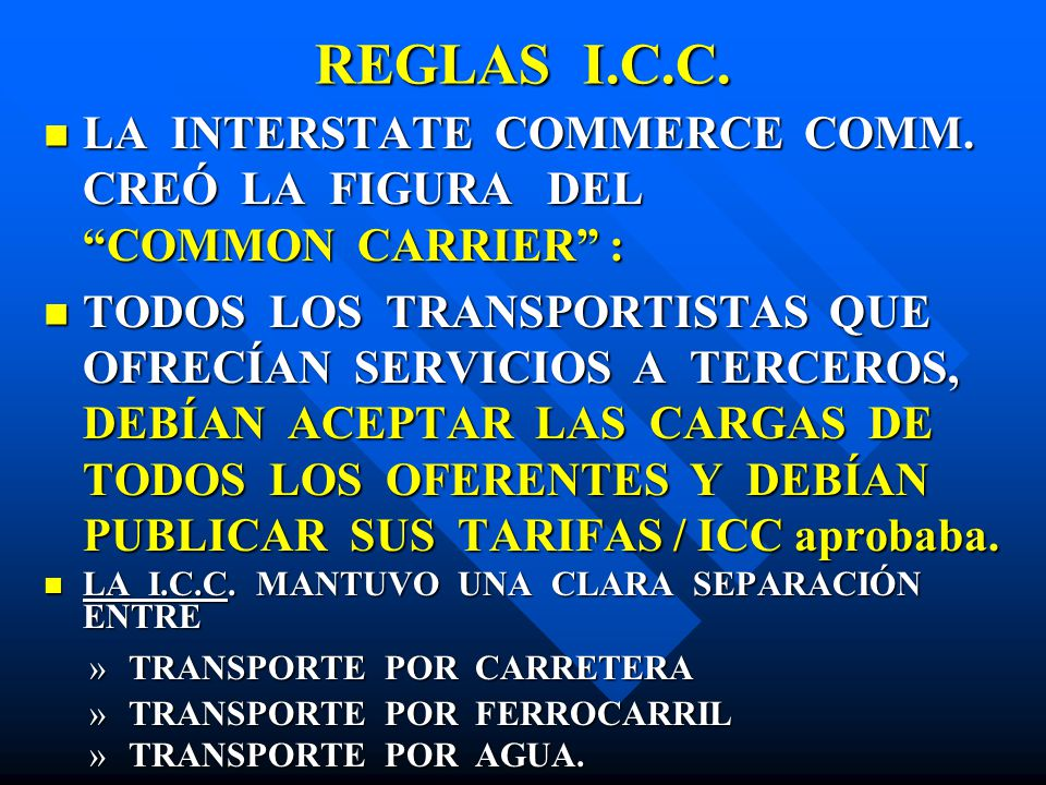 REGLAS I.C.C. LA INTERSTATE COMMERCE COMM. CREÓ LA FIGURA DEL COMMON CARRIER :