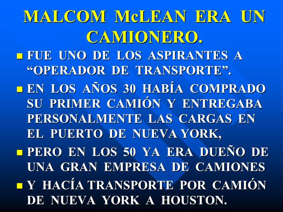 MALCOM McLEAN ERA UN CAMIONERO.