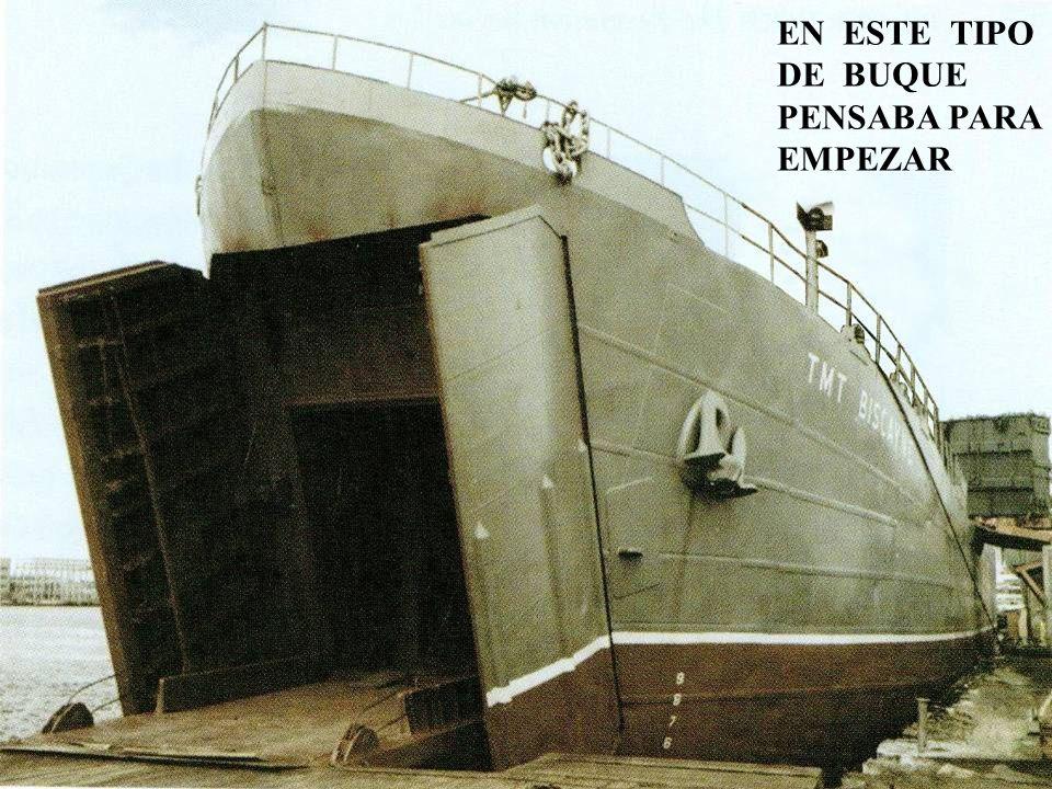 EN ESTE TIPO DE BUQUE PENSABA PARA EMPEZAR 42